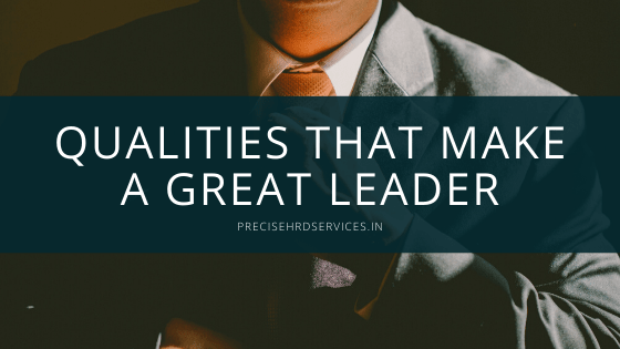 Qualities That Make A Great Leader